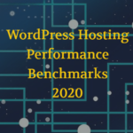 WordPress Hosting Performance Benchmarks 2020